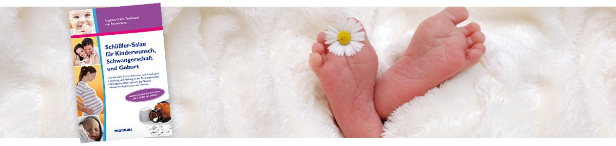 Schüßler-Salze für Kinderwunsch, Schwangerschaft und Geburt